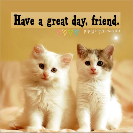 have a great day friend graphics quotes comments