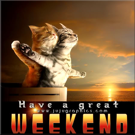 Have a great weekend 17 - Graphics, quotes, comments