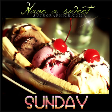 Have a sweet Sunday 3 - Graphics, quotes, comments, images
