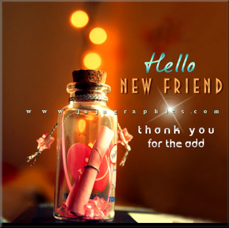 Hello new friend thank you for the add - Graphics, quotes