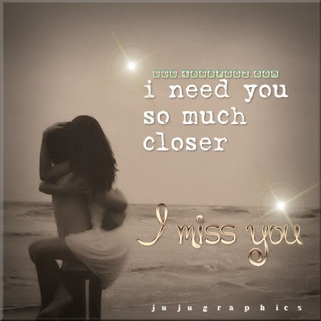 I need you so much closer 1 - Graphics, quotes, comments