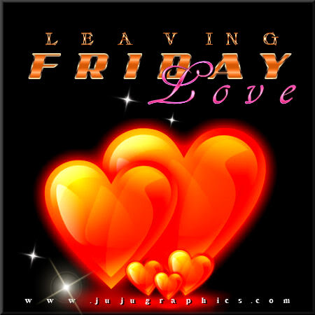 Leaving Friday Love 2 - JuJuGraphics