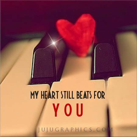 my heart still beats for you graphics quotes comments