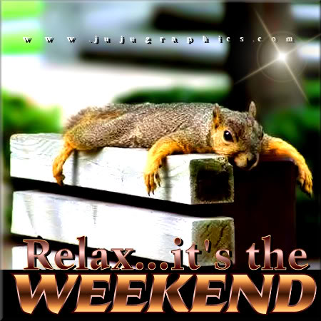 Relax its the weekend - Graphics, quotes, comments, images