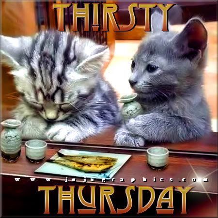 Thirsty Thursday 16 - Graphics, quotes, comments, images