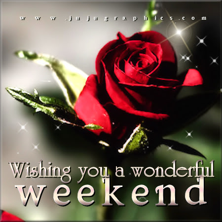 Wishing you a wonderful weekend - Graphics, quotes