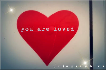 You are loved - Graphics, quotes, comments, images
