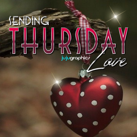 Sending Thursday Love - Graphics, quotes, comments, images
