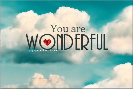 You are wonderful - Graphics, quotes, comments, images ...